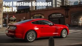 Ford Mustang Ecoboost 2,3 R4 Turbo - Pierwsze wrażenia z jazdy